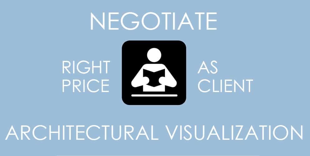 How to negotiate architectural visualization project (price guide)