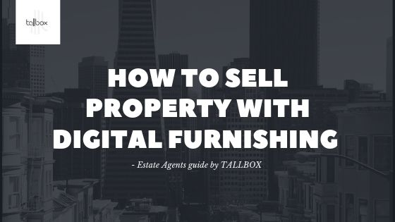How to sell property with Digital Furnishing – Estate Agents only