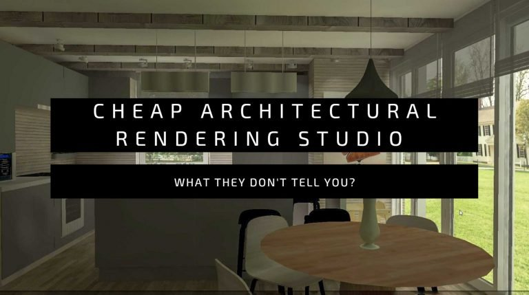 Cheap Architectural Rendering studios, what they don't tell?