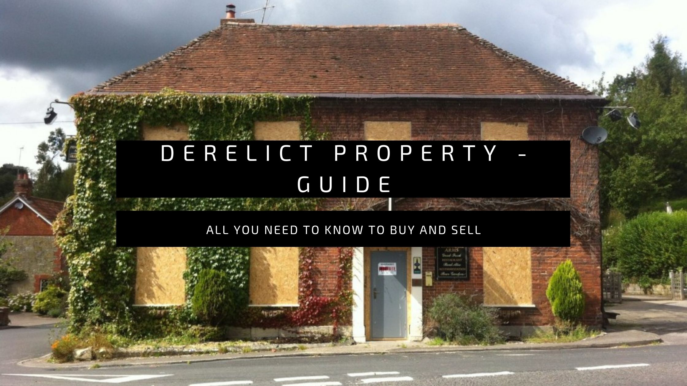 Derelict Property Sale (Selling Run-Down Property) – Guide