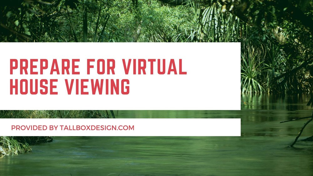 Prepare for Virtual House Viewing
