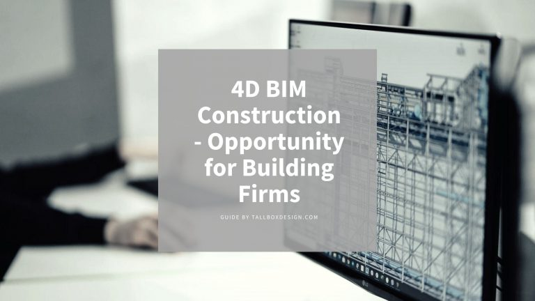 4D Construction – Opportunity for Building Firms